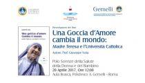 """Presentazione del libro """"Una goccia d'amore cambia il mondo: Madre Teresa e l'Università Cattolica"""" - Policlinico Gemelli - Roma"""